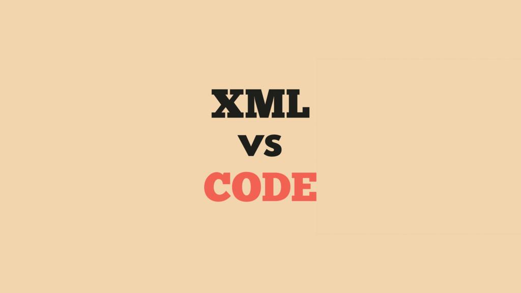 XML vs CODE