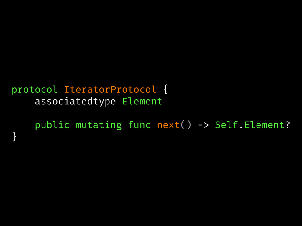 protocol IteratorProtocol { associatedtype Elem...