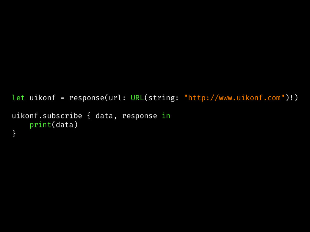 "let uikonf = response(url: URL(string: ""http://..."