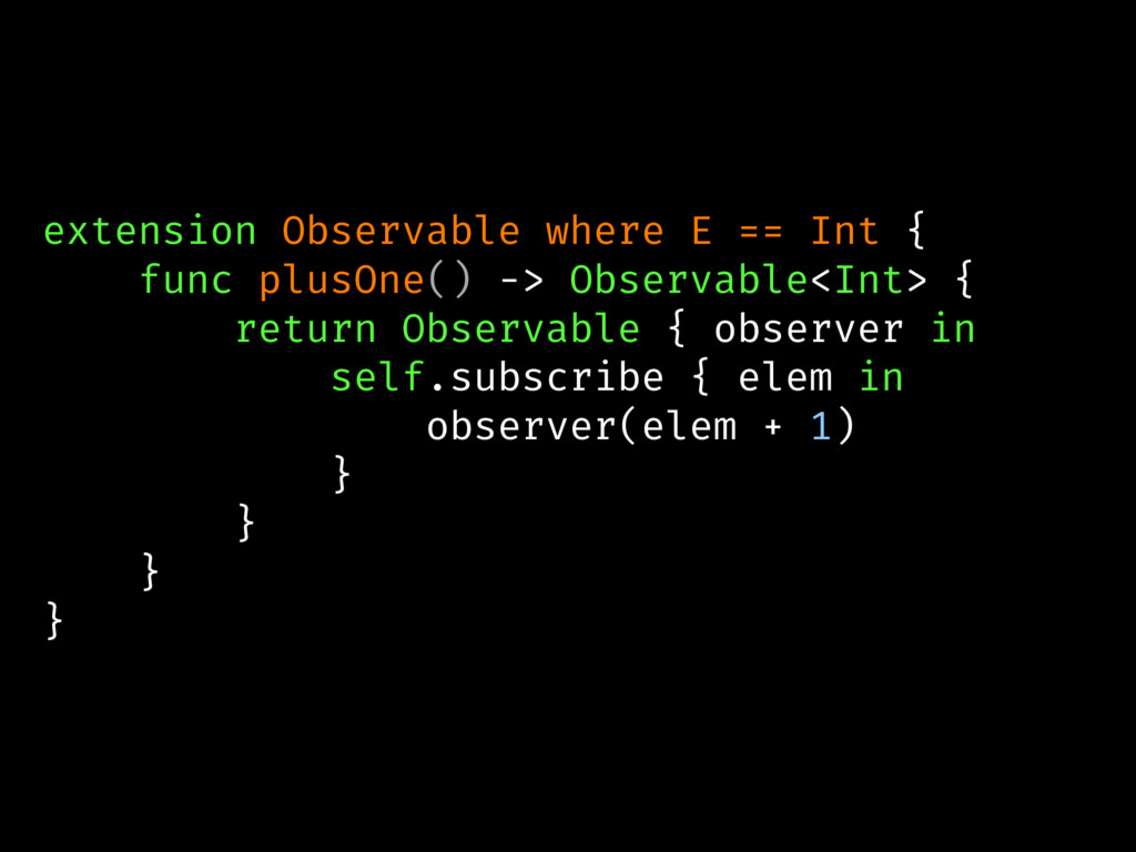 extension Observable where E == Int { func plus...