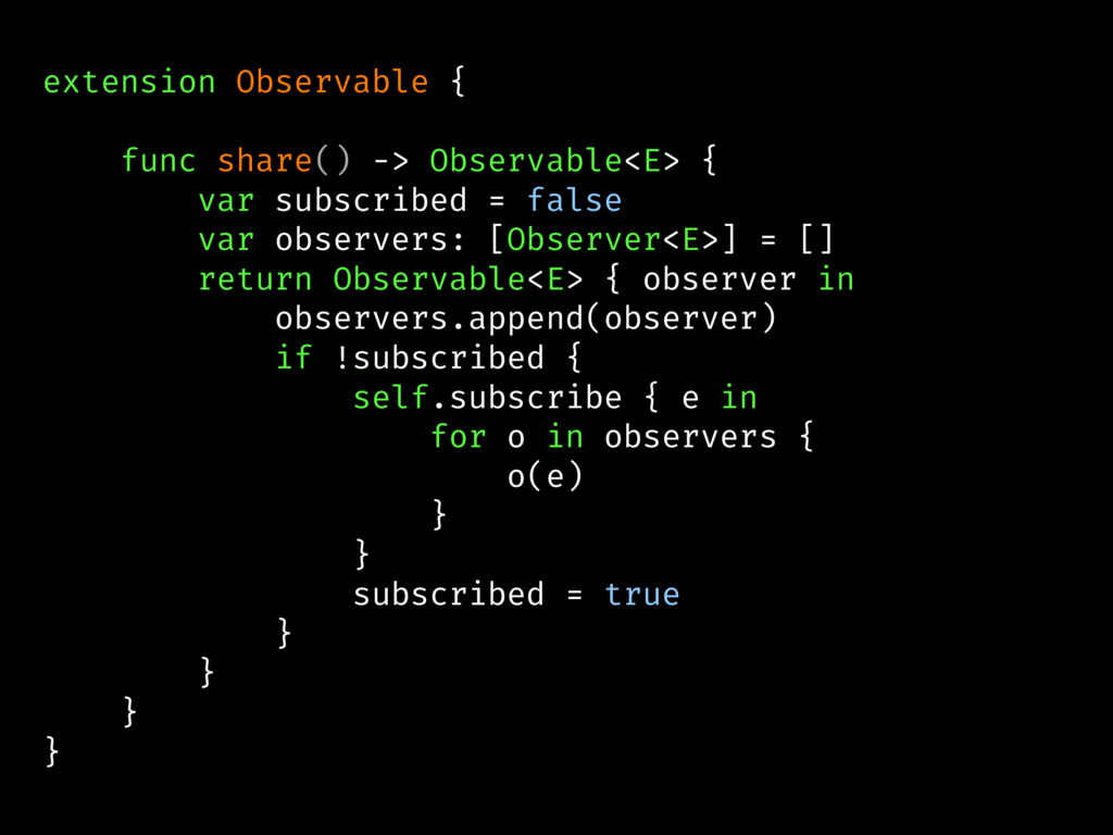 extension Observable { func share() -> Observab...