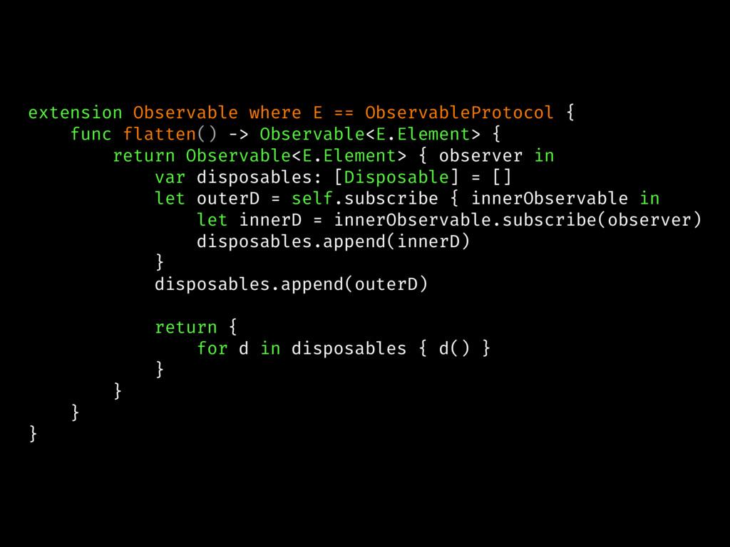 extension Observable where E == ObservableProto...