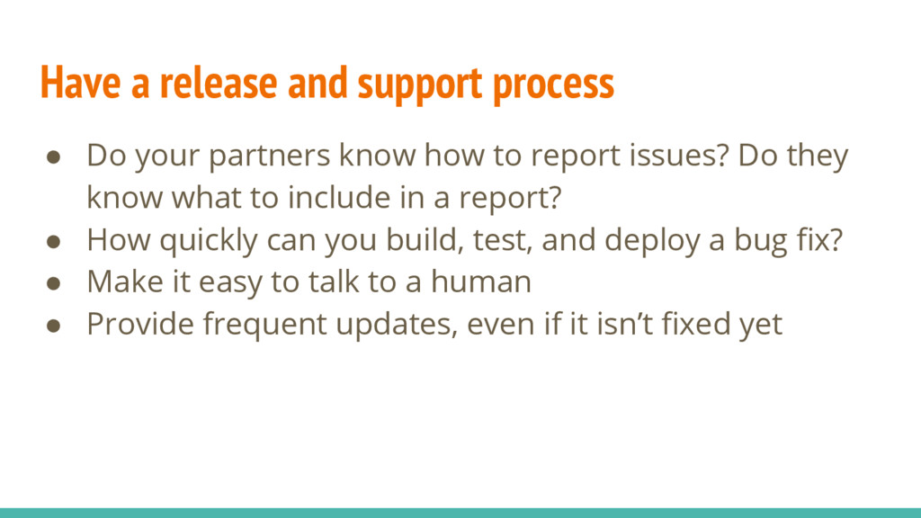 Have a release and support process ● Do your pa...