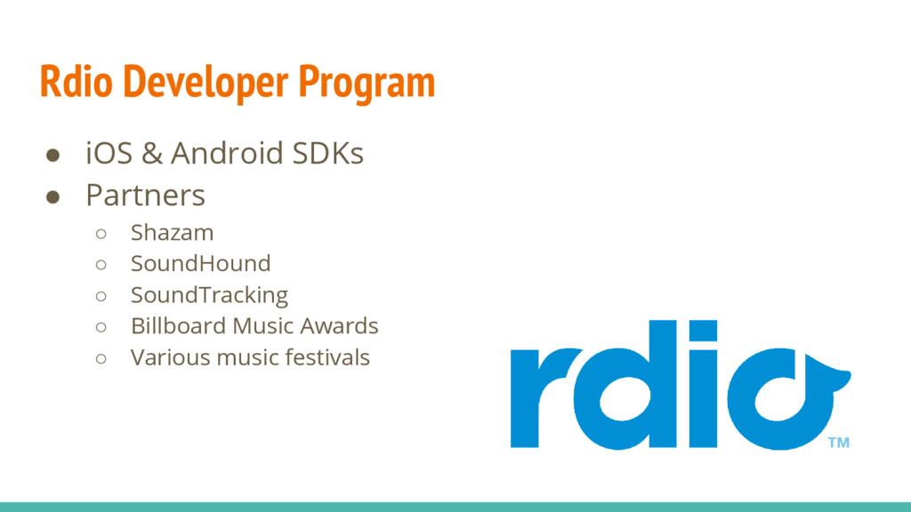 ● iOS & Android SDKs ● Partners ○ Shazam ○ Soun...