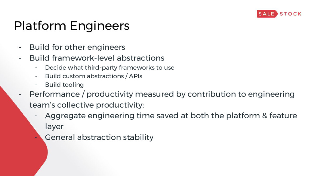 - Build for other engineers - Build framework-l...