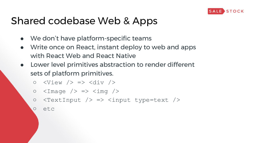Shared codebase Web & Apps ● We don't have plat...