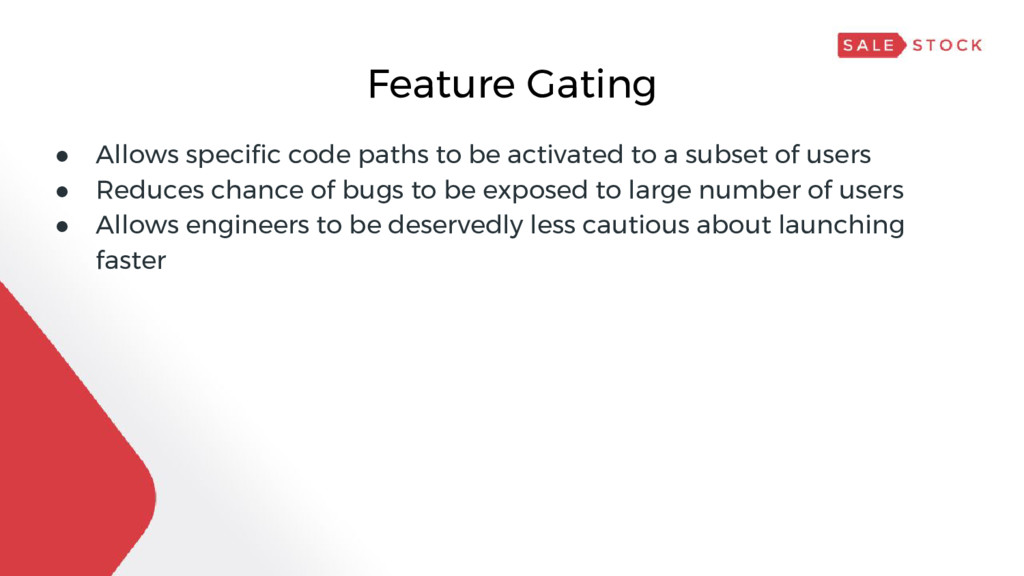 Feature Gating ● Allows specific code paths to ...