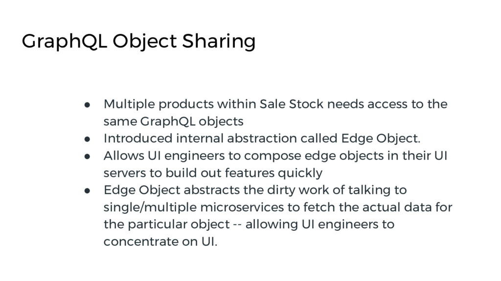 GraphQL Object Sharing ● Multiple products with...