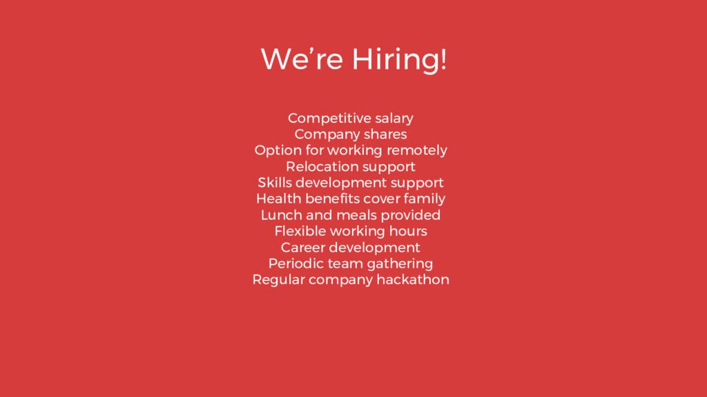We're Hiring! Competitive salary Company shares...
