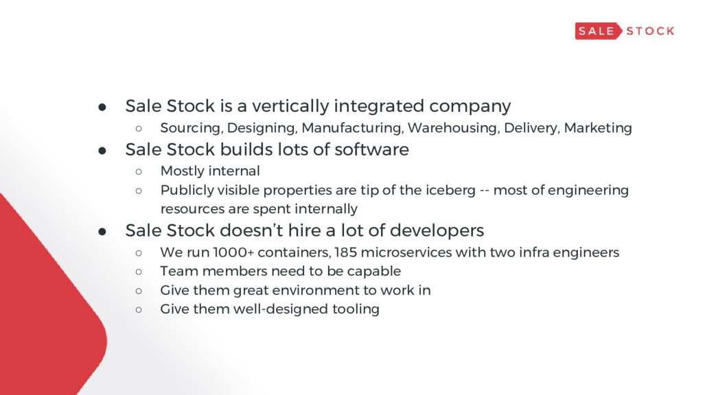 ● Sale Stock is a vertically integrated company...
