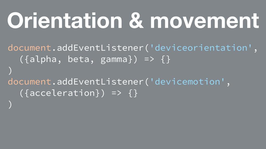 Orientation & movement document.addEventListene...