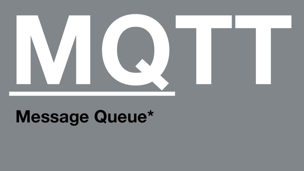MQTT Message Queue*