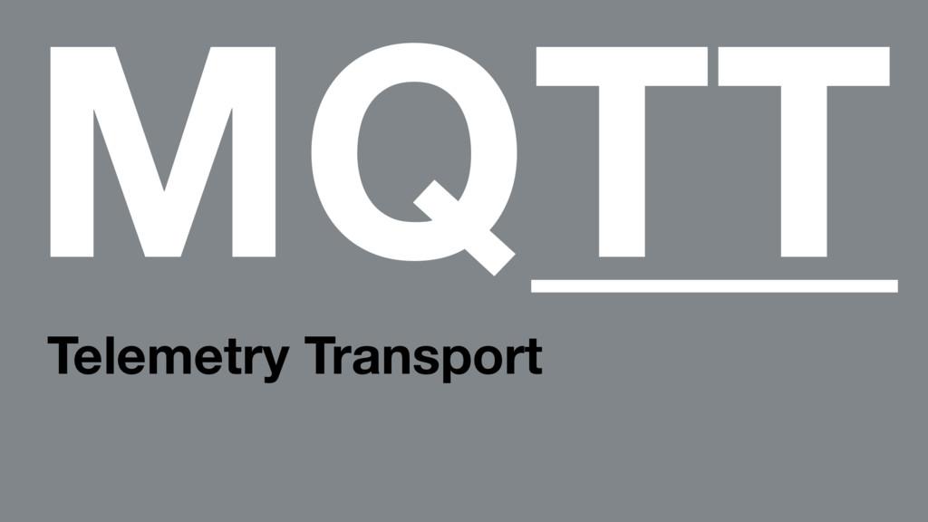 MQTT Telemetry Transport