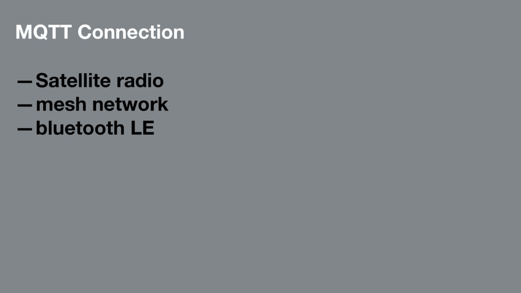 MQTT Connection —Satellite radio —mesh network ...