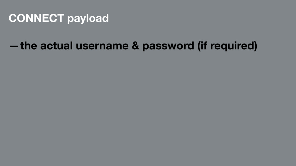 CONNECT payload —the actual username & password...