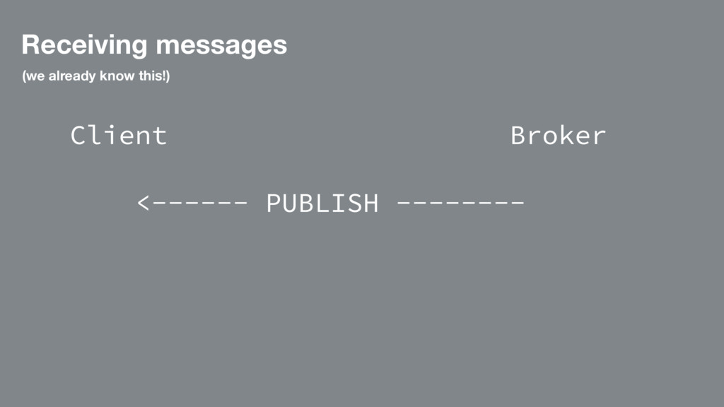 Receiving messages (we already know this!) Clie...