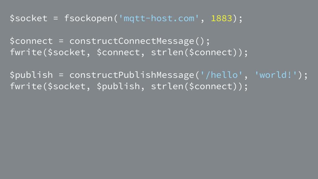 $socket = fsockopen('mqtt-host.com', 1883); $co...