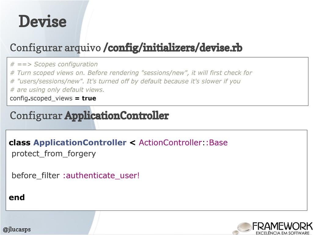 Devise @jlucasps class ApplicationController < ...