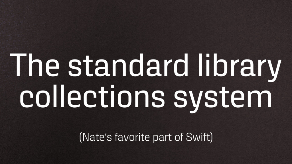 The standard library collections system (Nate's...