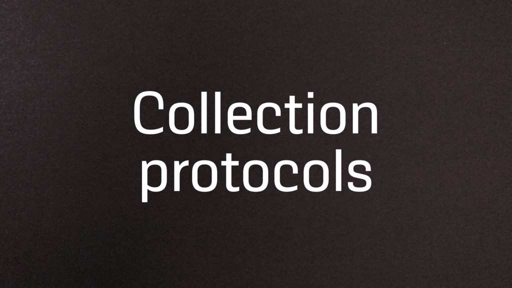 Collection protocols