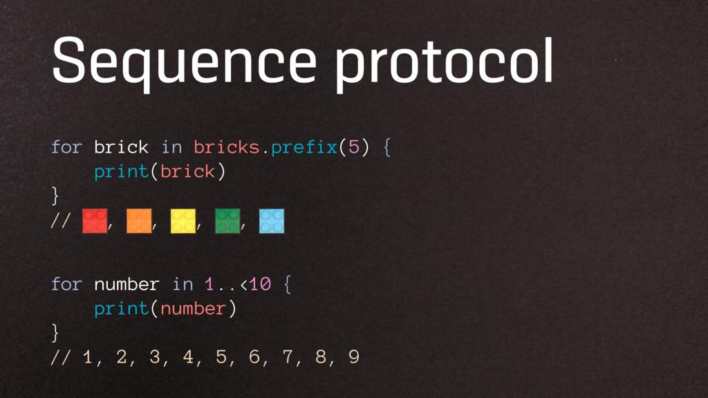 Sequence protocol for brick in bricks.prefix(5)...
