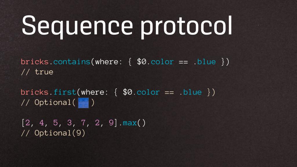 Sequence protocol bricks.contains(where: { $0.c...