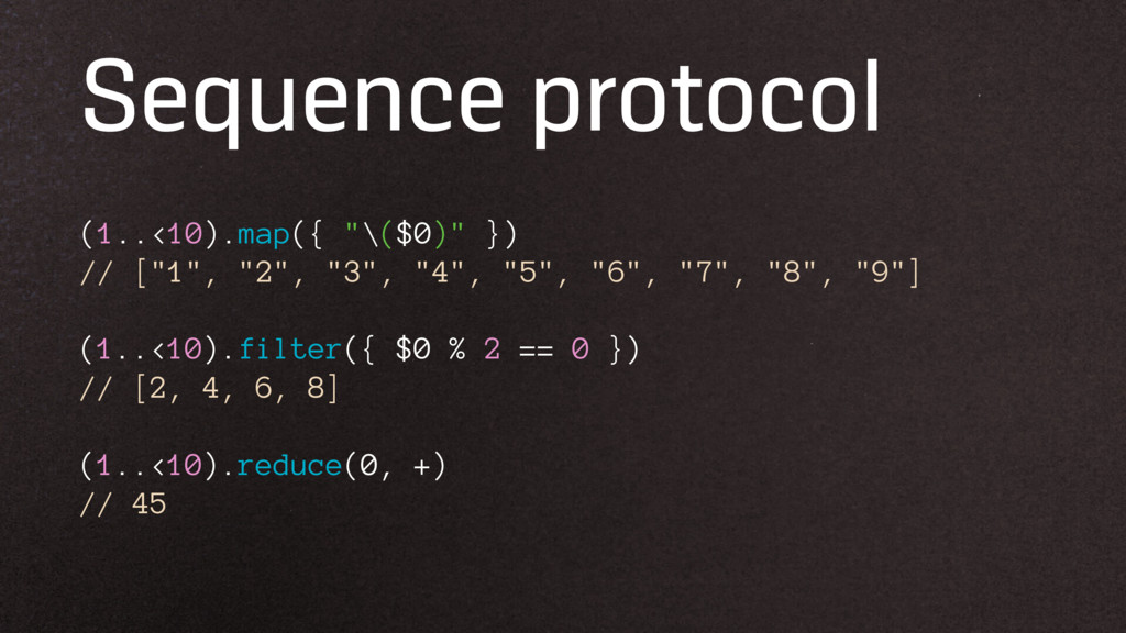 """Sequence protocol (1..<10).map({ """"\($0)"""" }) // ..."""