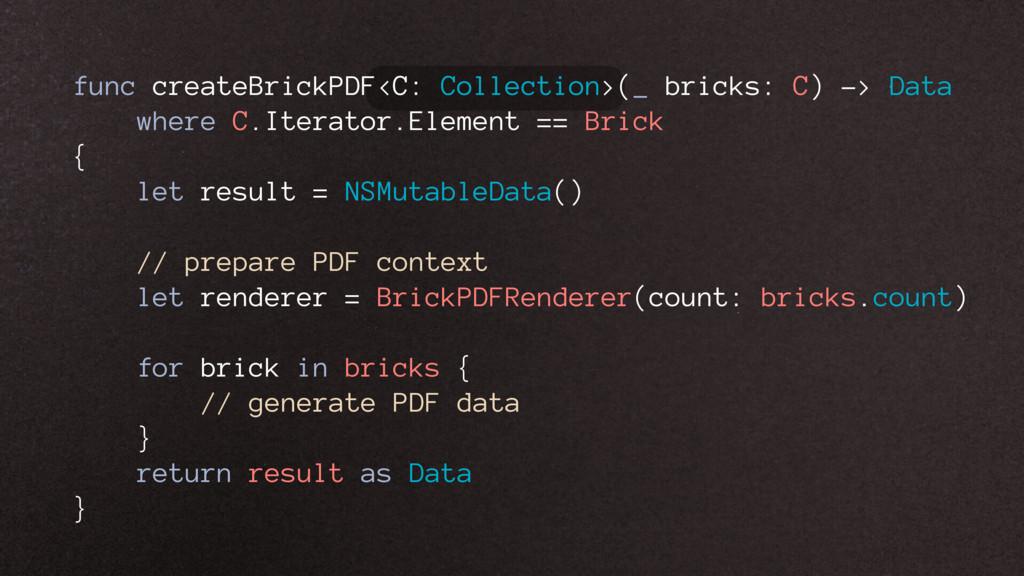 func createBrickPDF<C: Collection>(_ bricks: C)...