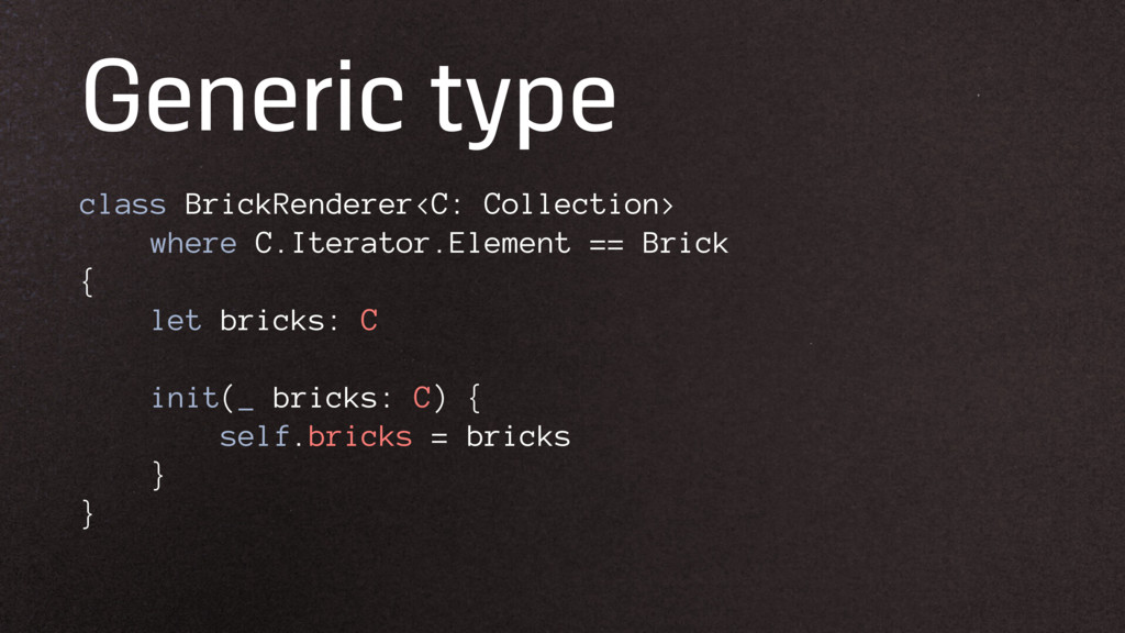 Generic type class BrickRenderer<C: Collection>...