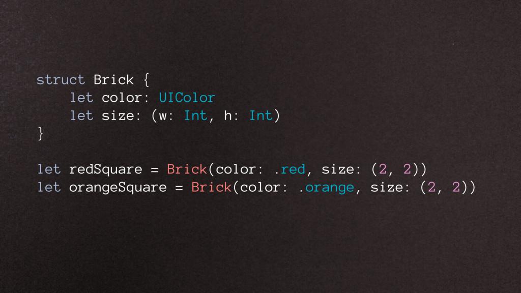 struct Brick { let color: UIColor let size: (w:...