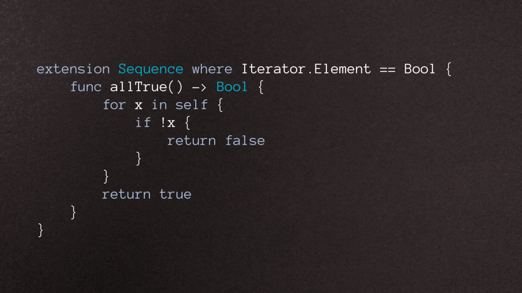 extension Sequence where Iterator.Element == Bo...
