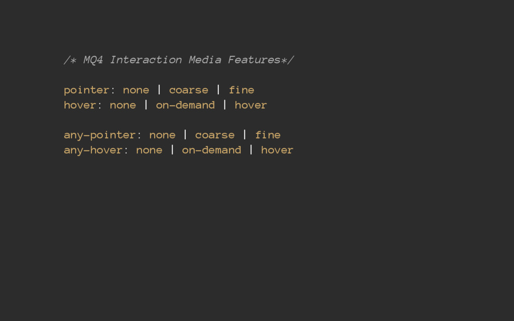 /* MQ4 Interaction Media Features*/ pointer: no...