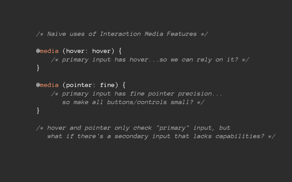 /* Naive uses of Interaction Media Features */ ...