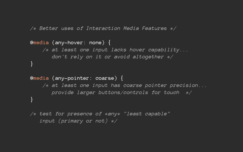 /* Better uses of Interaction Media Features */...
