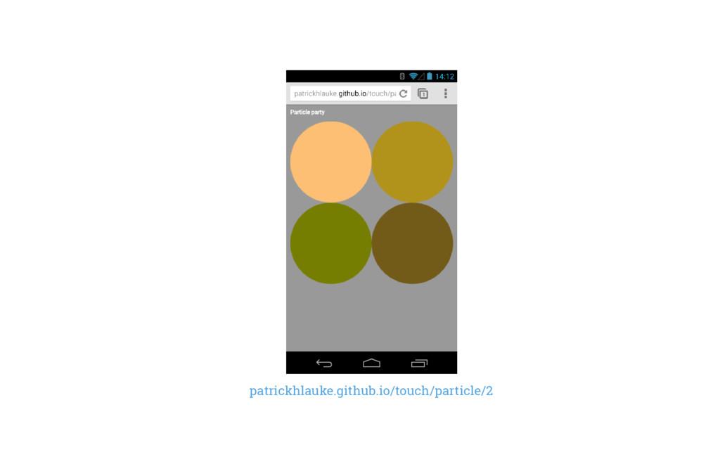 patrickhlauke.github.io/touch/particle/2