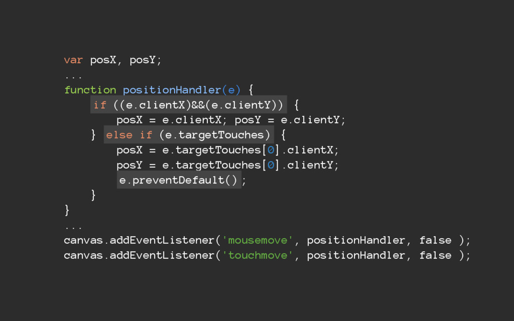 var posX, posY; ... function positionHandler(e)...