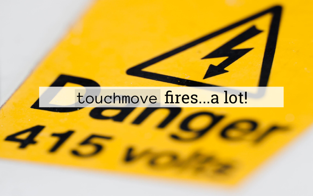 touchmove fires...a lot!