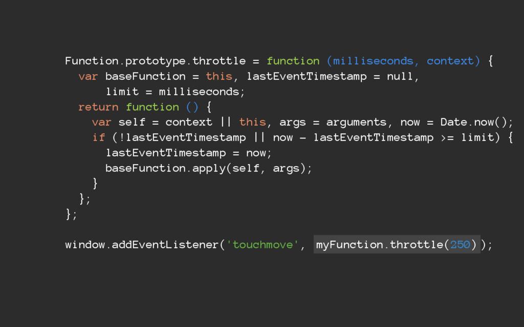 Function.prototype.throttle = function (millise...