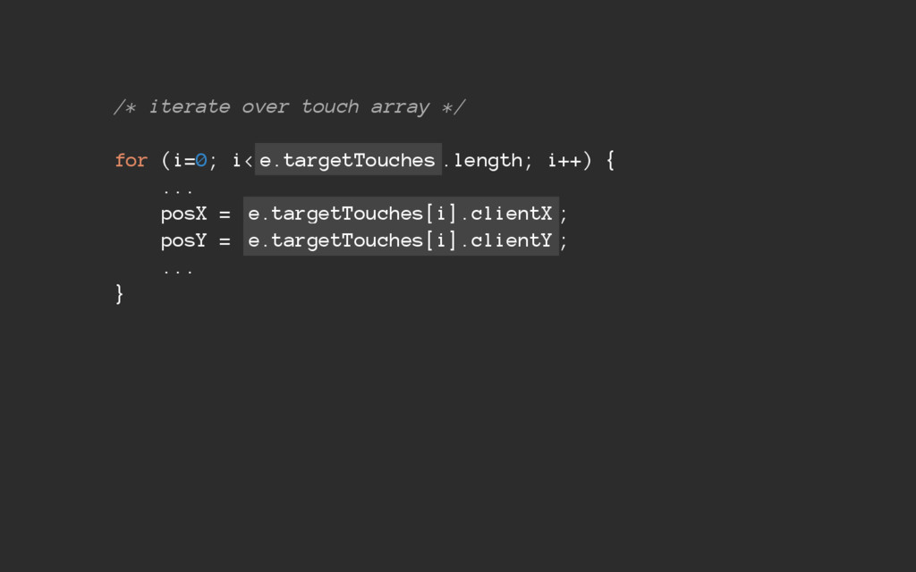 /* iterate over touch array */ for (i=0; i< e.t...