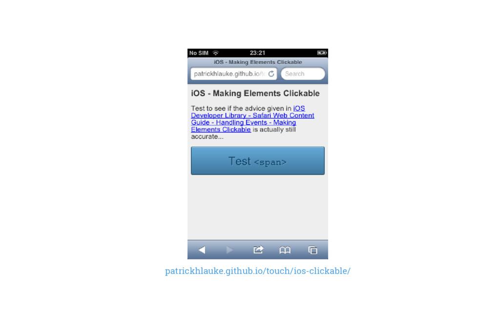 patrickhlauke.github.io/touch/ios-clickable/