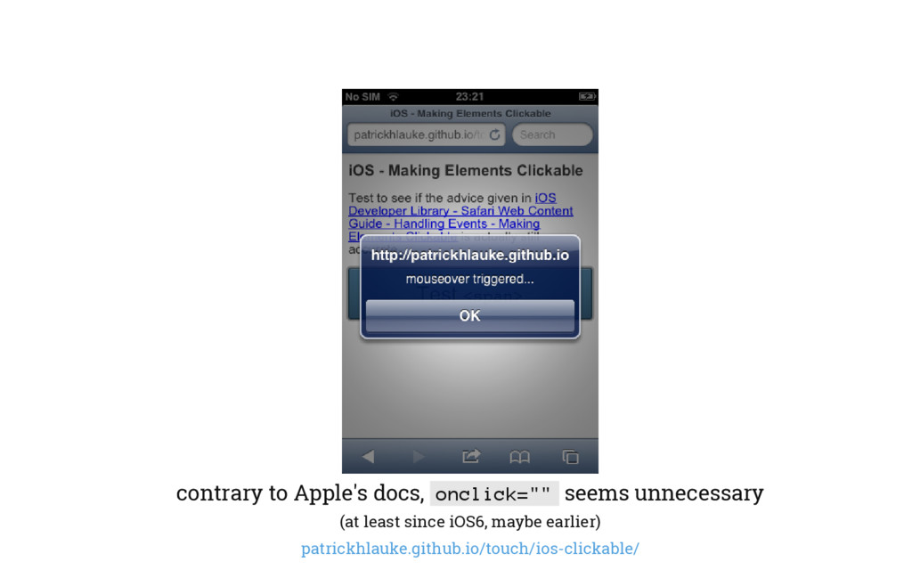 """contrary to Apple's docs, onclick="""""""" seems unne..."""