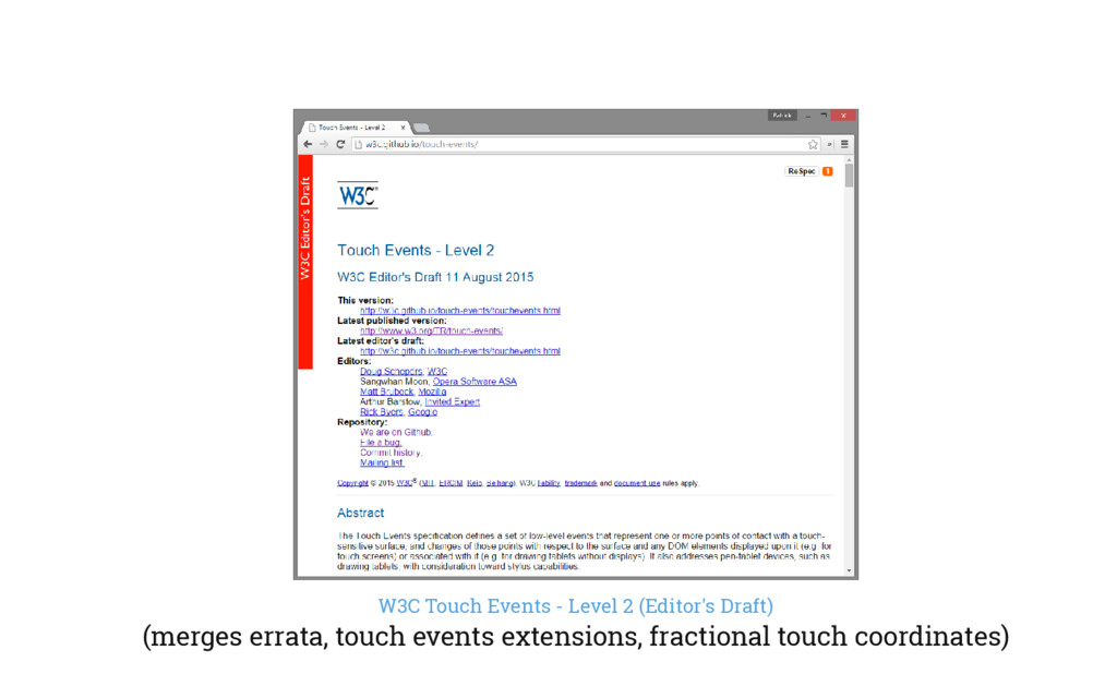 W3C Touch Events - Level 2 (Editor's Draft) (me...