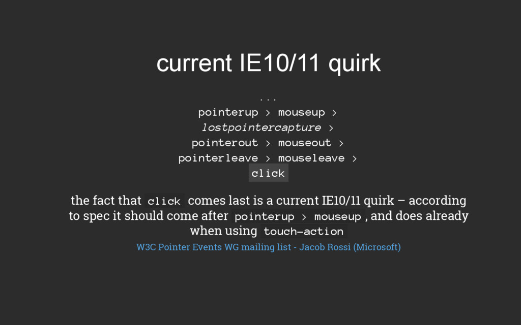current IE10/11 quirk ... pointerup > mouseup >...