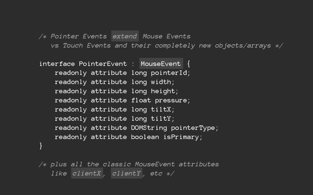 /* Pointer Events extend Mouse Events vs Touch ...