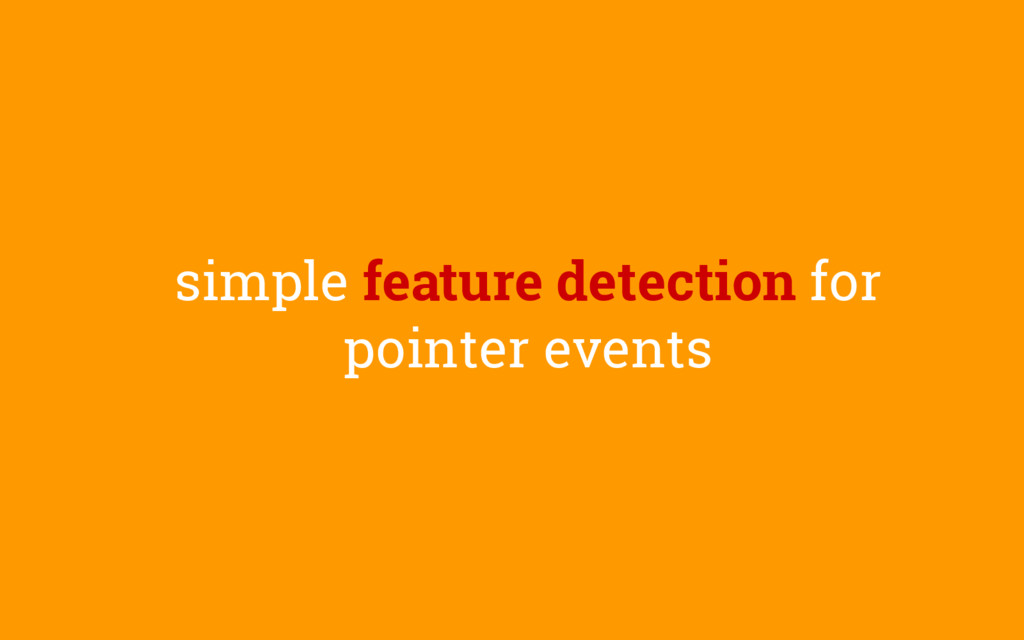 simple feature detection for pointer events