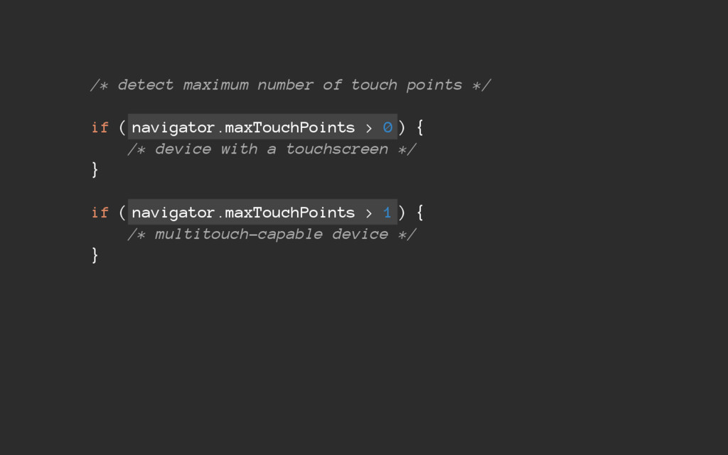 /* detect maximum number of touch points */ if ...