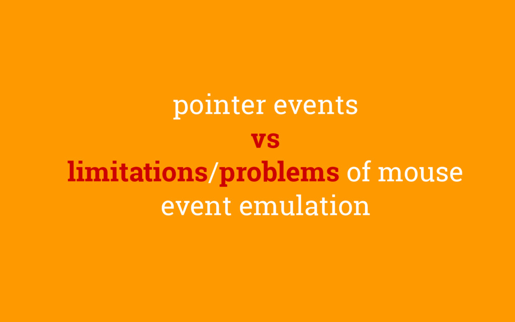 pointer events vs limitations/problems of mouse...