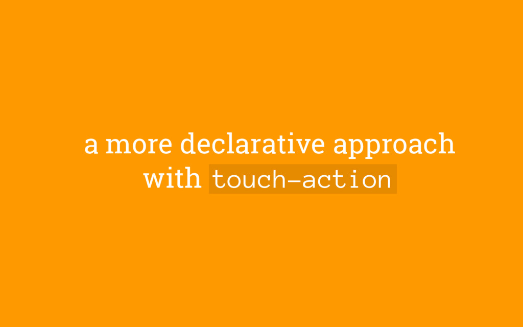 a more declarative approach with touch-action