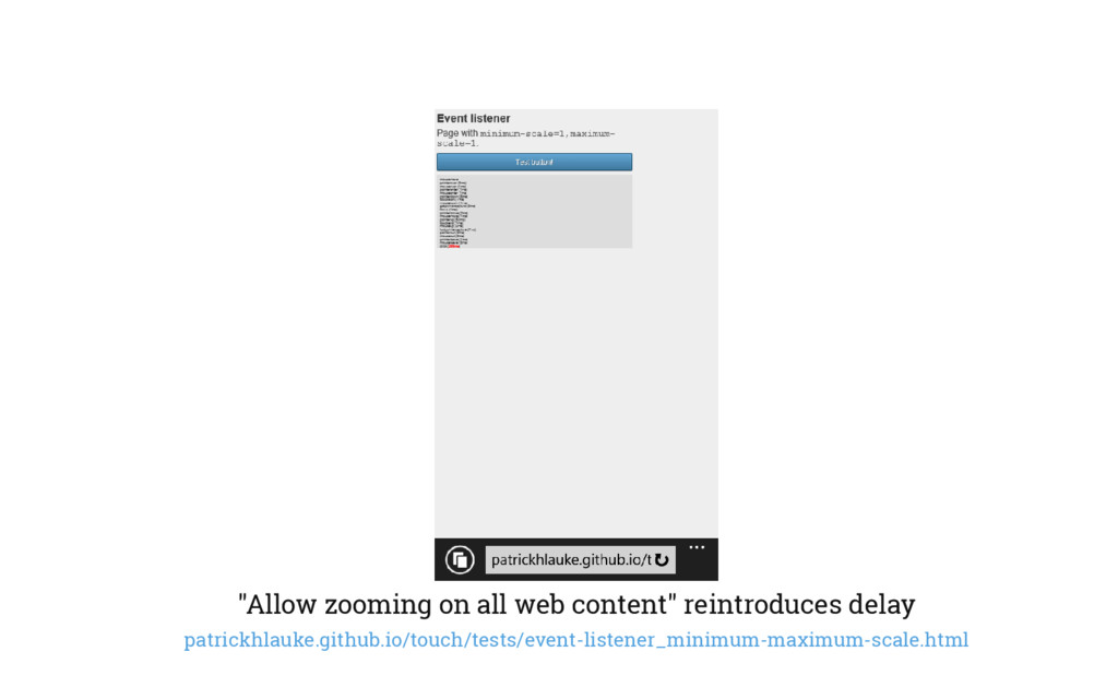 """""""Allow zooming on all web content"""" reintroduces..."""