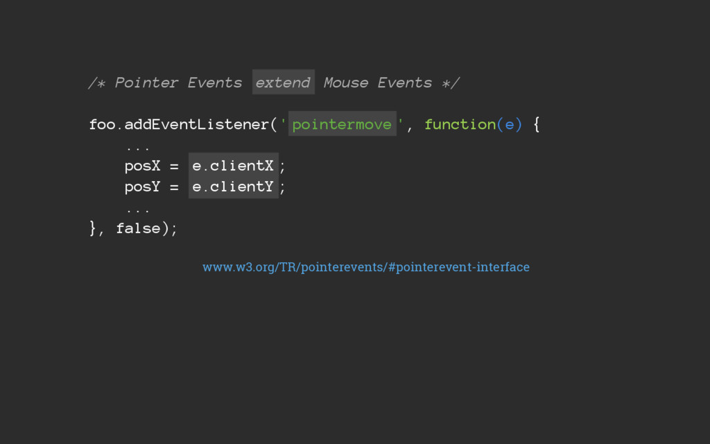 /* Pointer Events extend Mouse Events */ foo.ad...